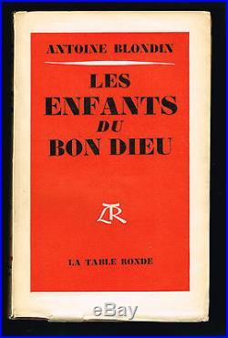Antoine Blondin Les Enfants Du Bon Dieu Ed O 1952 Avec Envoi